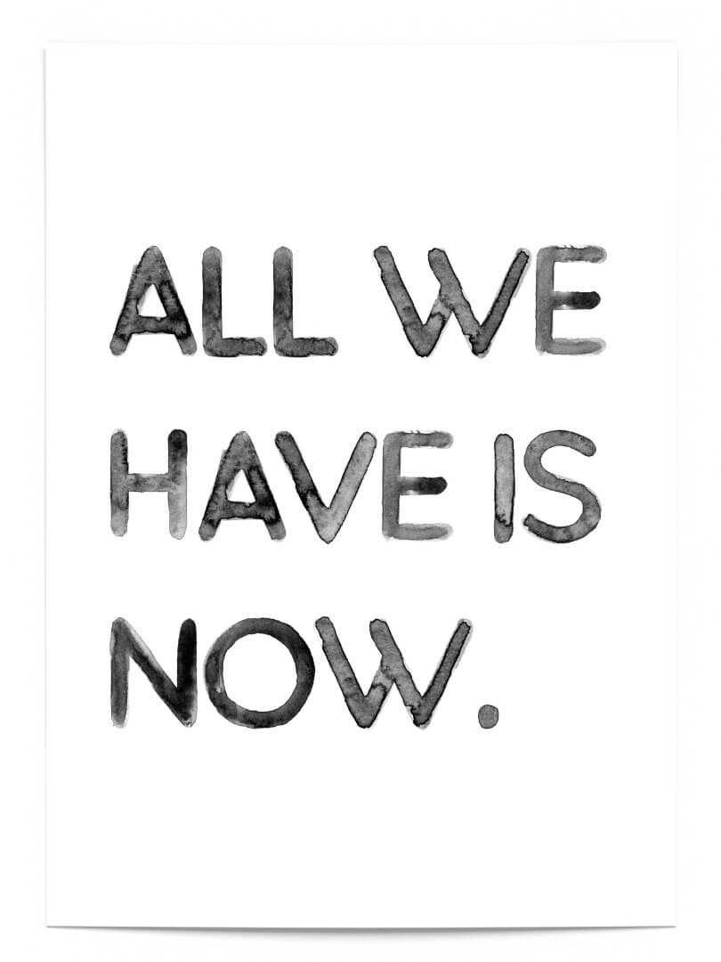 All we have is now 1